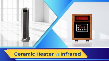 Ceramic Heater Vs. Infrared